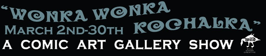 Wonka Wonka Kochalka Gallery Show