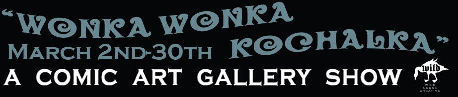 Wonka Wonka Kochalka Gallery Show