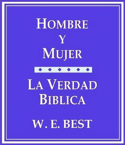 W. E. Best-Hombre y Mujer:La Verdad Bíblica-