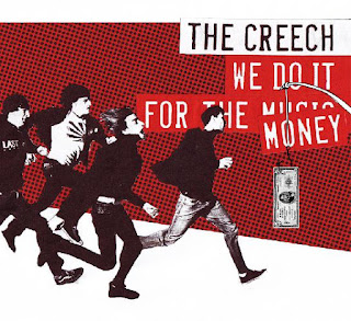 The Creech - We Do It for the Money (2008)