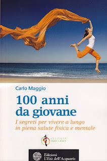 100 anni da giovane il libro anti-aging di Carlo Maggio