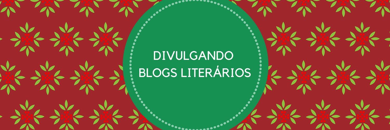 DIVULGANDO BLOGS LITERÁRIOS