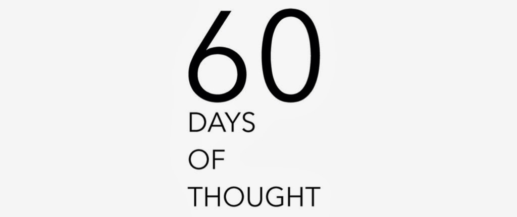 60 DAYS OF THOUGHT