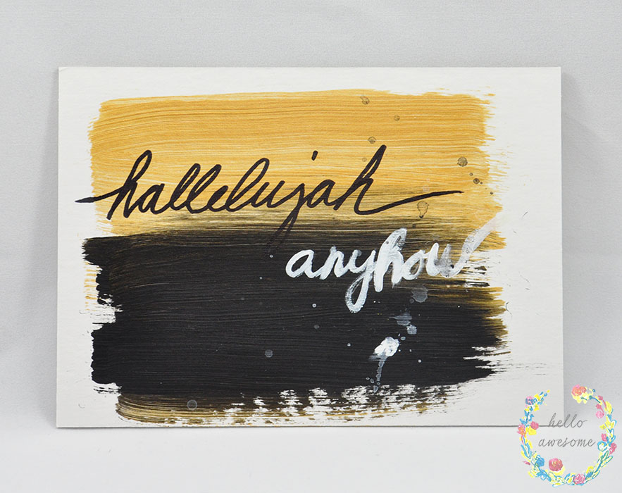 http://www.helloawesomeshop.com/collections/403230-artwork/products/7278522-hallelujah-anyhow-gold-black-5x7-painting