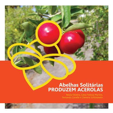 Abelhas Solitárias Produzem Acerola