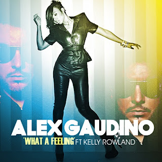 Alex Gaudino - What A Feeling (feat. Kelly Rowland) Lyrics