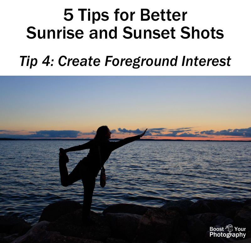 Tip 4 for Better Sunrise and Sunset Shots: Create Foreground Interest | Boost Your Photography