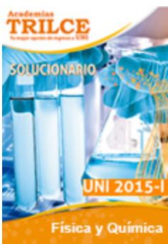 http://static.trilce.edu.pe/solucionario/uni/uni2015I/solucionario-uni2015I-fisica-quimica.pdf