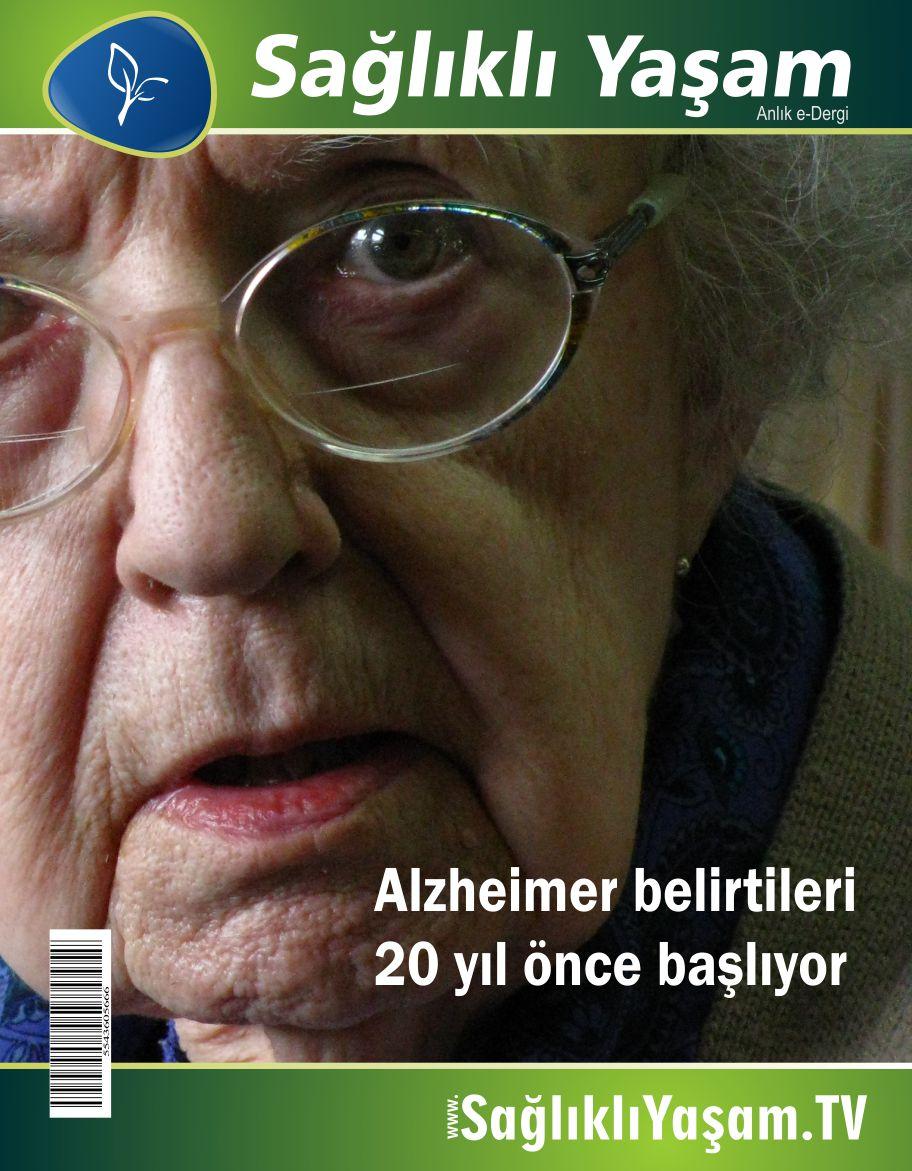 Alzheimer belirtileri 20 yıl önce başlıyor.