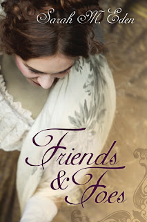 Review:  Friends and Foes by Sarah M. Eden (The Jonquil Brothers #1)