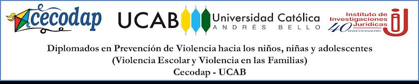 Diplomados en Prevención del Violencia hacia los niños, niñas y adolescentes. Cecodap - UCAB