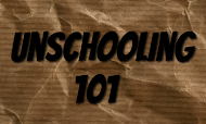 New to this blog? New to Unschooling? Read this first!