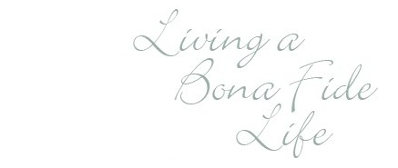 Living a Bona Fide Life