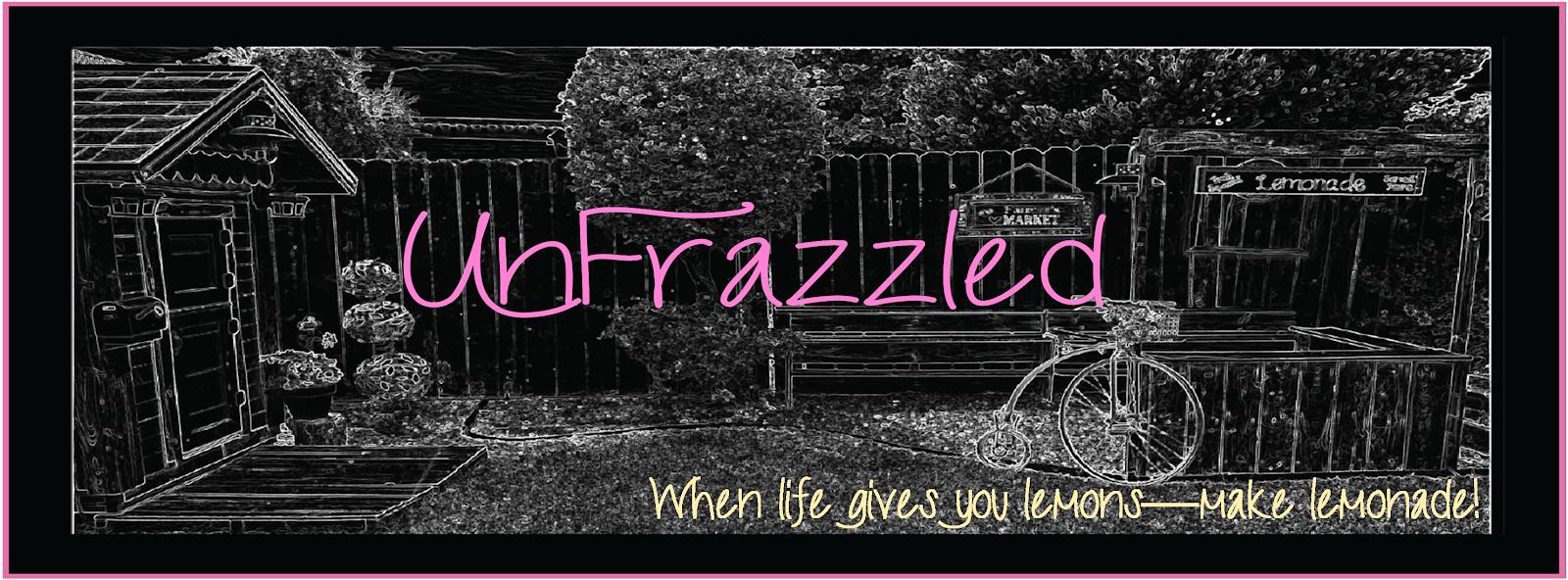 Unfrazzled