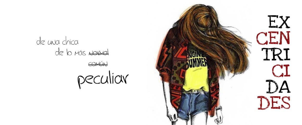 Excentricidades de una chica de lo más común