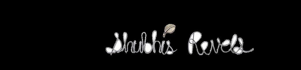 Shubhi's Revels