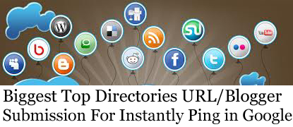 25 Best | Top | High | Web Blog Directories For URL Submission Quickly Pinging In Google Search Engine
