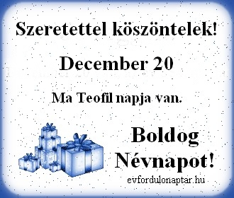 December 20 - Teofil névnap