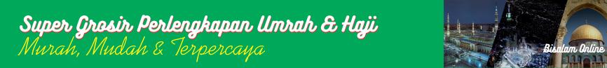 Pusat Oleh Oleh Haji Umrah, Perlengkapan Haji Umroh