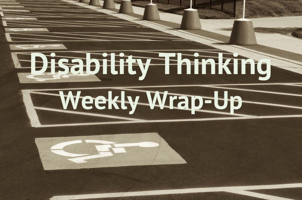 Disability Thinking - Weekly Wrap-Up