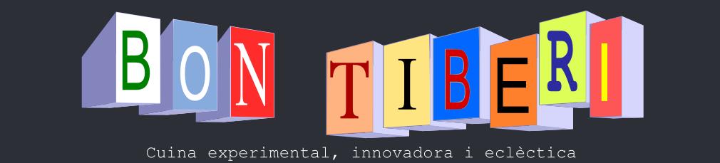 Bon Tiberi. Cuina experimental, innovadora i eclèctica