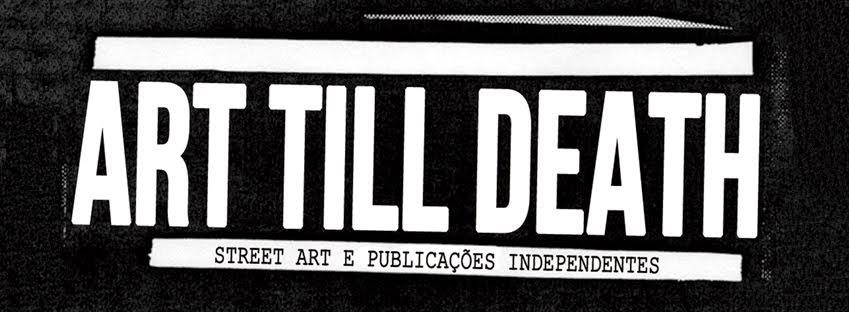 ART TILL DEATH
