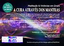 MEDITAÇÃO & VIVÊNCIAS EM GRUPO - A CURA ATRAVÉS DOS MANTRAS