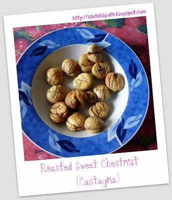 Resep Masakan Sintakiyuth :): Roasted Sweet Chestnut (Castagna)