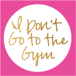 I Don't Go to the Gym
