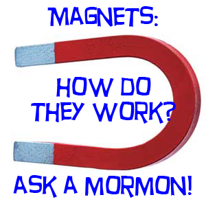 Mormons LDS Magnets Lol Meme 4chan ICP How do they work?