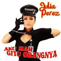 Julia Perez - Aku Mah Gitu Orangnya