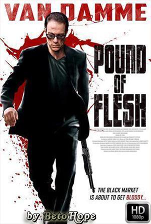 Pound of Flesh [1080p] [Latino-Ingles] [MEGA]