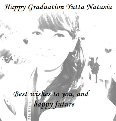 Happy Graduation Yutta Natasia