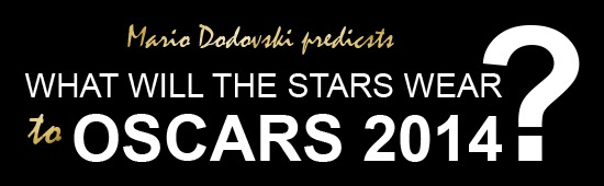 Mario Dodovski predicts what will the stars wear to Oscars 2014