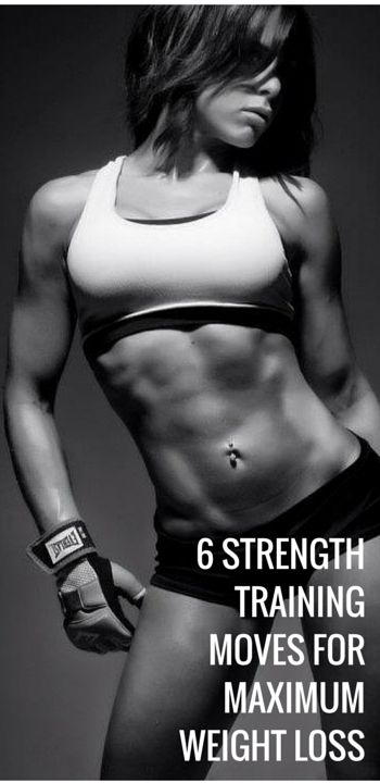 6 Strength Training Moves for Maximum Weight Loss