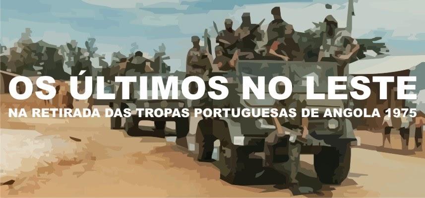 OS ÚLTIMOS NO LESTE - A RETIRADA DE ANGOLA - 1975