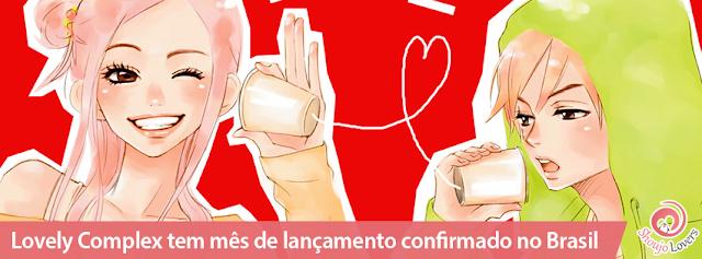 Lovely Complex tem mês de lançamento do mangá shoujo revelado pela Panini
