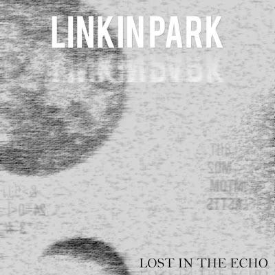 Linkin Park - Lost In The Echo Lyrics