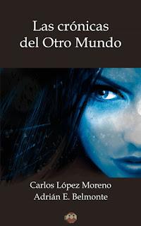 """""""Las crónicas del Otro Mundo"""" - Carlos López Moreno. Adrián E. Belmonte"""