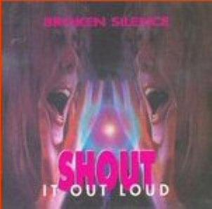 Broken Silence - Shout It Loud