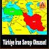 Türkiye İran Savaşı Olmasın!
