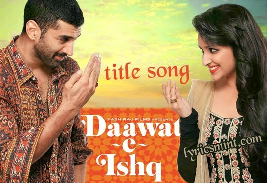 DAAWAT E ISHQ LYRICS | Title Song - Javed Ali, Sunidhi Chauhan