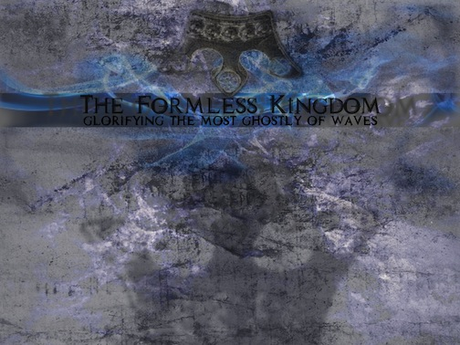 The Formless Kingdom