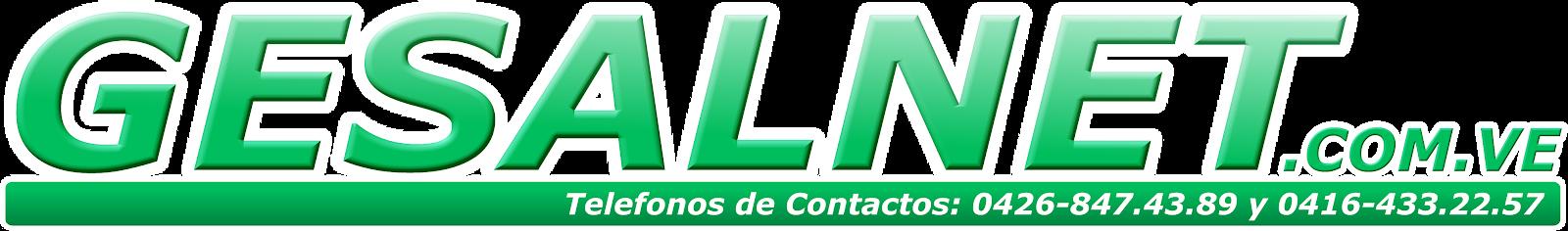 GESALNET.COM.VE - Somos tu Negocio Seguro!!! Cel. 0412-7587096