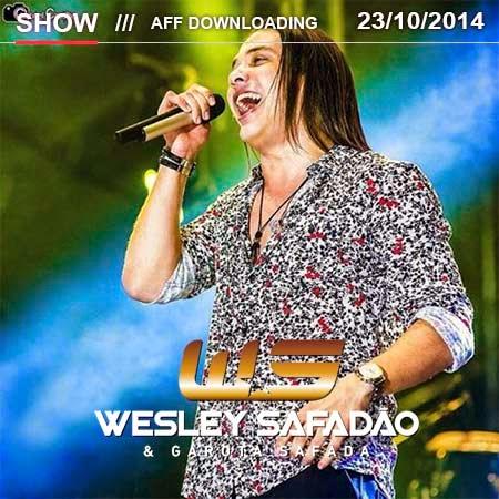 Baixar – Wesley Safadão & Garota Safada – Patos – PB – 23.10.2014 – 2 Músicas Novas!!