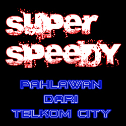 Superspeedy, The World In Your Hand, Telkom Speedy