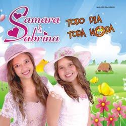 Samara e Sabrina - Todo Dia Toda Hora