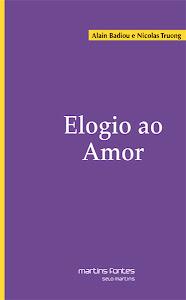 Elogio ao Amor - Alain Badiou e Nicolas Truong