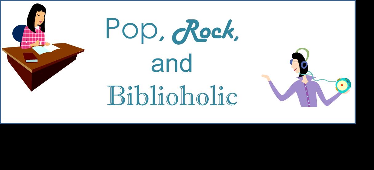 Pop, Rock, and Biblioholic