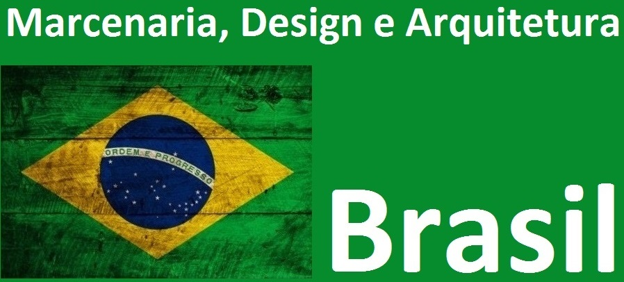 Marcenaria, Design e Arquitetura Brasil